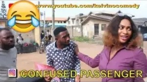 Video: Nigerian Comedy Clips - Confused Passenger